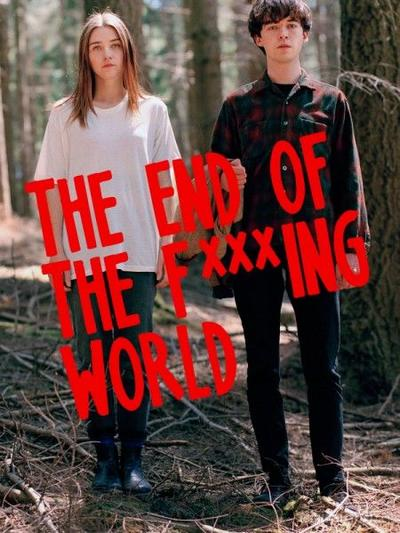 9- THE END OF THE F***ING WORLD